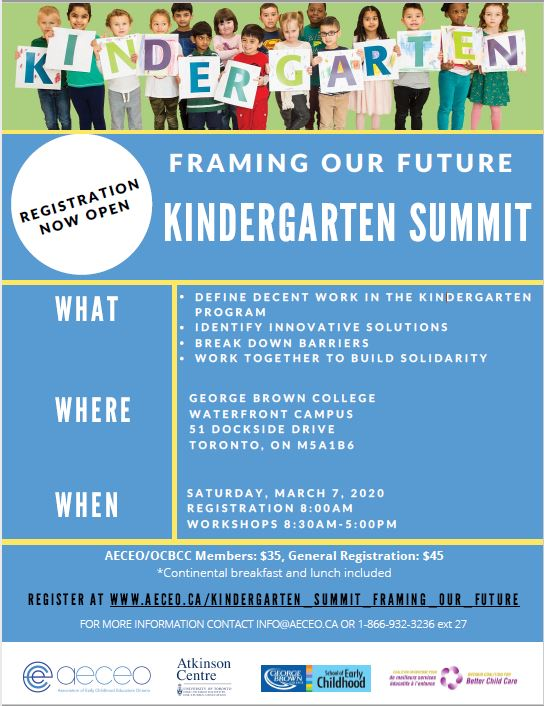 Framing our future kindergarten summit. Define decent work in the kindergarten program, identify innovative solutions, break down barriers, work together to build solidarity; Where: George Brown College Waterfront Campus, 51 Dockside Dr. Toronto ON M5A1B6; When: Saturday, March 7, 2020, Registration 8am, Workshops 8:30am-5pm