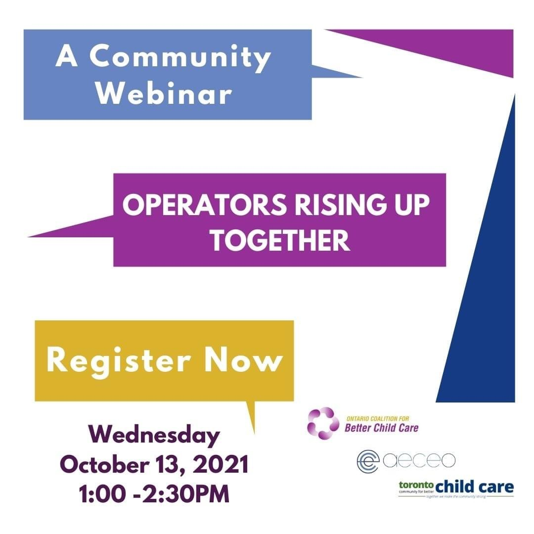 A colourful poster for the upcoming webinar that reads: A community webinar , Operators rising up together,  Wednesday October 13th, 1:00 pm to 2:30pm , register now. The poster features the logos of the OCBCC, the AECEO and the TCBCC.